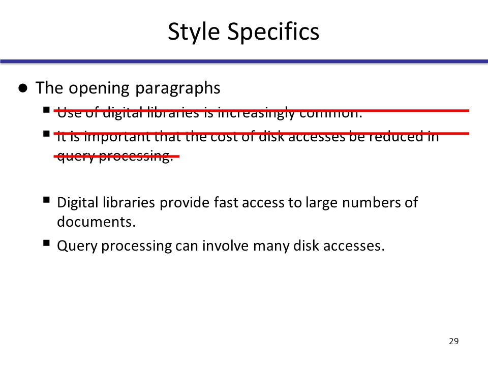 Style Specifics The opening paragraphs  Use of digital libraries is increasingly common.