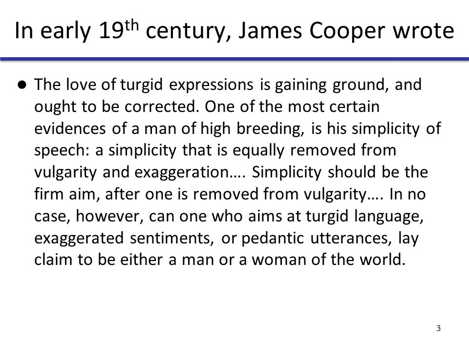 He should have written We should discourage those who love turgid language.