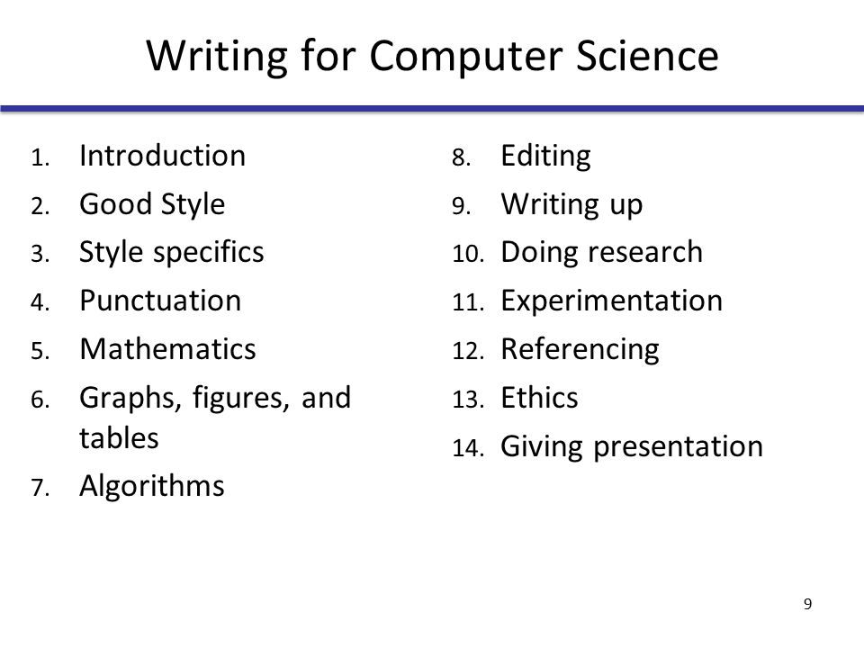 Writing for Computer Science 1. Introduction 2. Good Style 3.