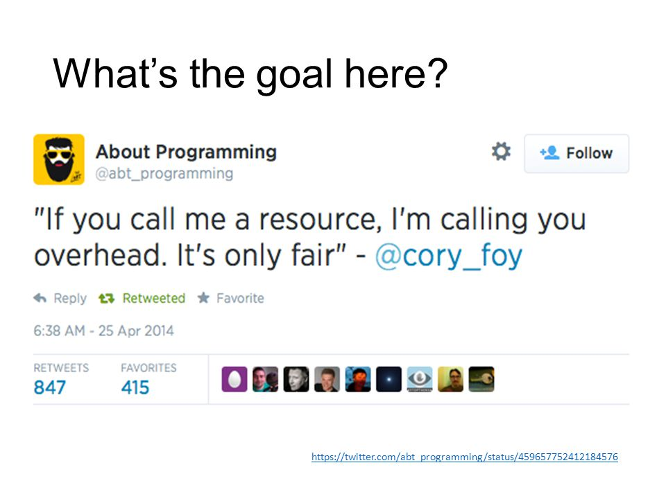 What's the goal here? https://twitter.com/abt_programming/status/459657752412184576
