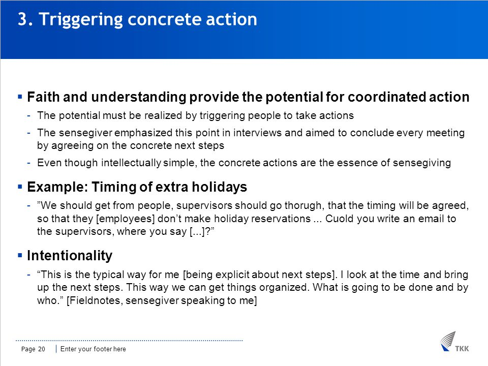 Enter your footer here 3. Triggering concrete action  Faith and understanding provide the potential for coordinated action -The potential must be rea