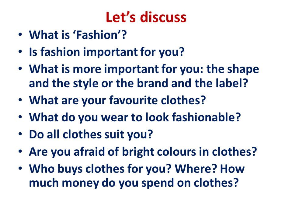 Let's discuss What is 'Fashion'. Is fashion important for you.