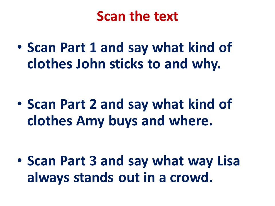 Scan the text Scan Part 1 and say what kind of clothes John sticks to and why.
