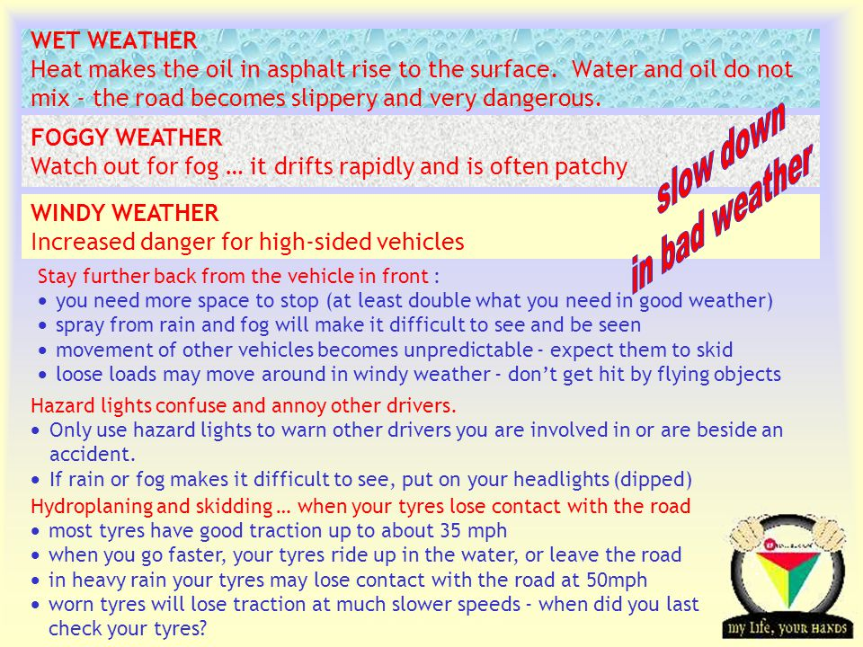 Transportation Tuesday WET WEATHER Heat makes the oil in asphalt rise to the surface.