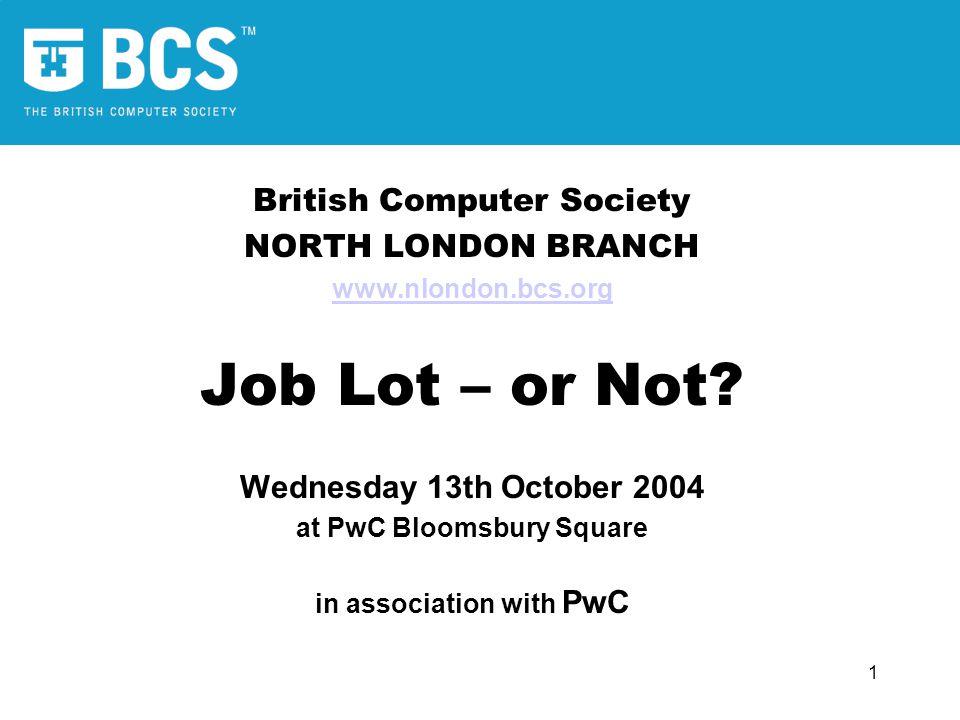 2 Dalim's presentation Dalim Basu Chairman, BCS North London Branch 'Just the Job' 'Treat your job hunt as a project - start date Today'