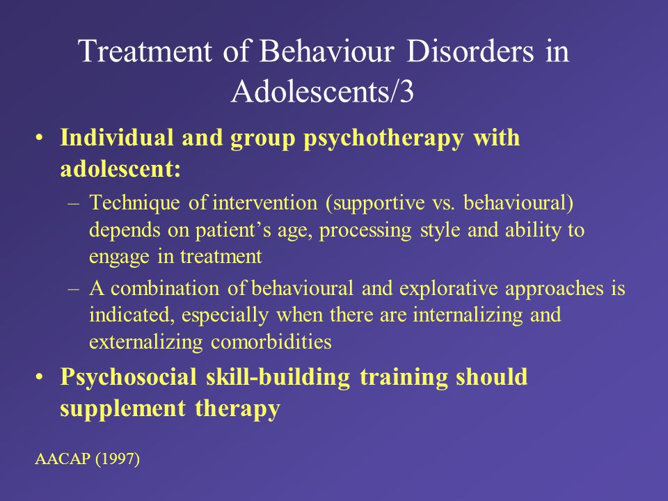 Treatment of Behaviour Disorders in Adolescents/3 Individual and group psychotherapy with adolescent: –Technique of intervention (supportive vs.
