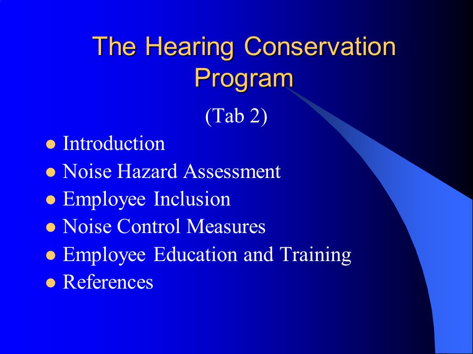 The Hearing Conservation Program When employee noise exposures equal or exceed a time weighted average sound level of 85 dBA, a hearing conservation program must be implemented.