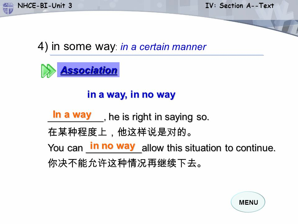 MENU NHCE-BI-Unit 3 IV: Section A--Text in a way, in no way in a way, in no way he is right in saying so.