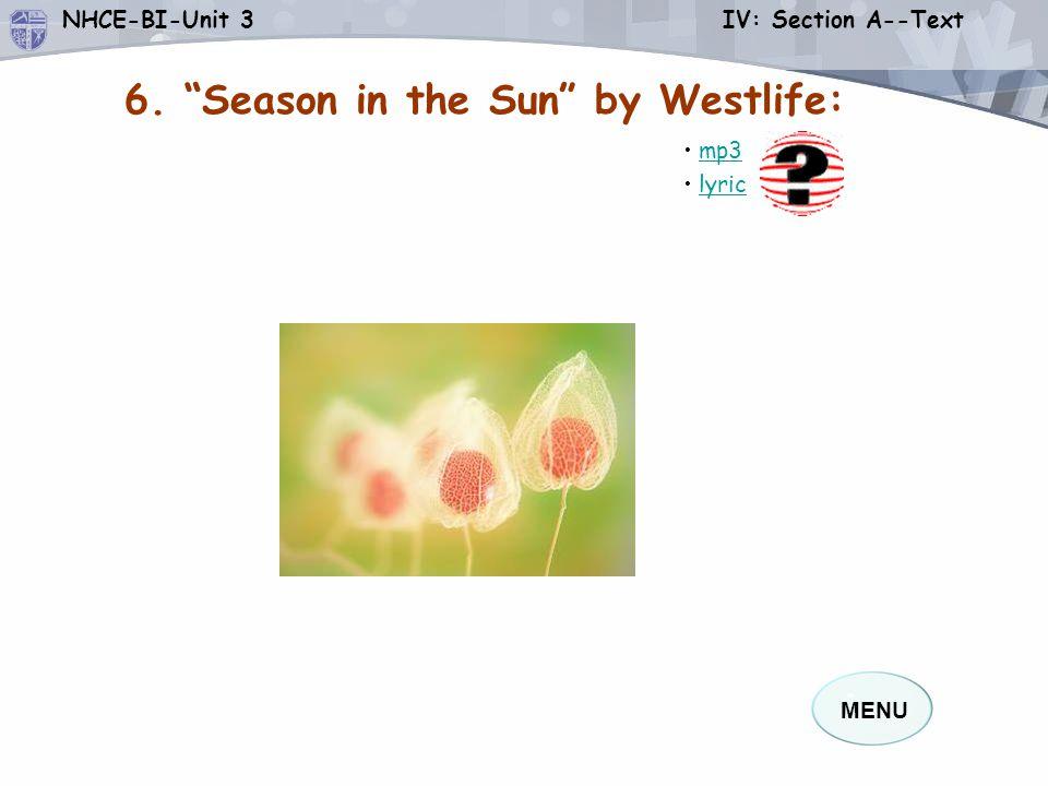 MENU NHCE-BI-Unit 3 IV: Section A--Text mp3 lyric 6. Season in the Sun by Westlife: