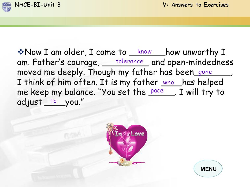 NHCE-BI-Unit 3 V: Answers to Exercises MENU  Now I am older, I come to _______how unworthy I am.