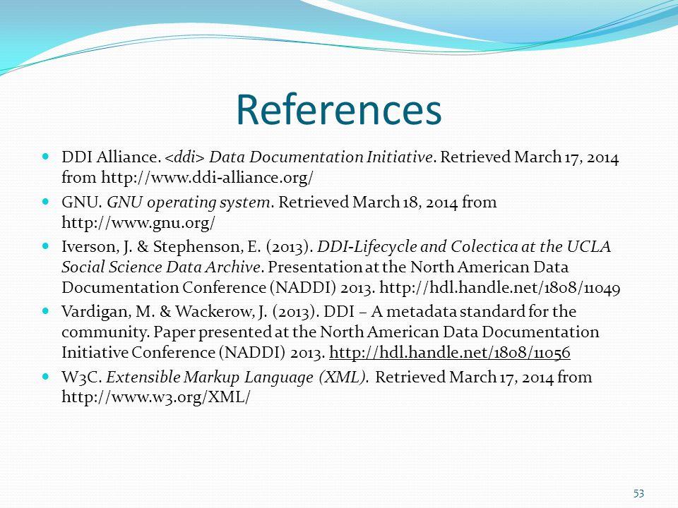 References DDI Alliance. Data Documentation Initiative.