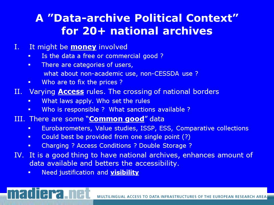 A Data-archive Political Context for 20+ national archives I.It might be money involved  Is the data a free or commercial good .