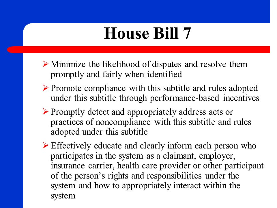 House Bill 7  Take maximum advantage of technological advances to provide the highest levels of service possible to system participants and to promote communication among system participants