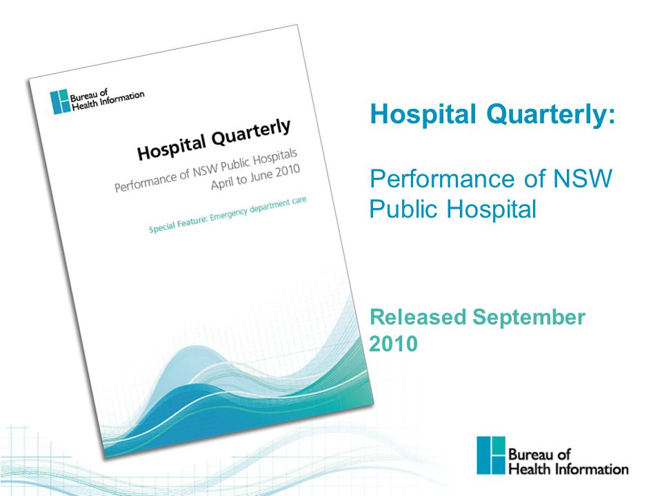 Hospital Quarterly: Performance of NSW Public Hospital Released September 2010