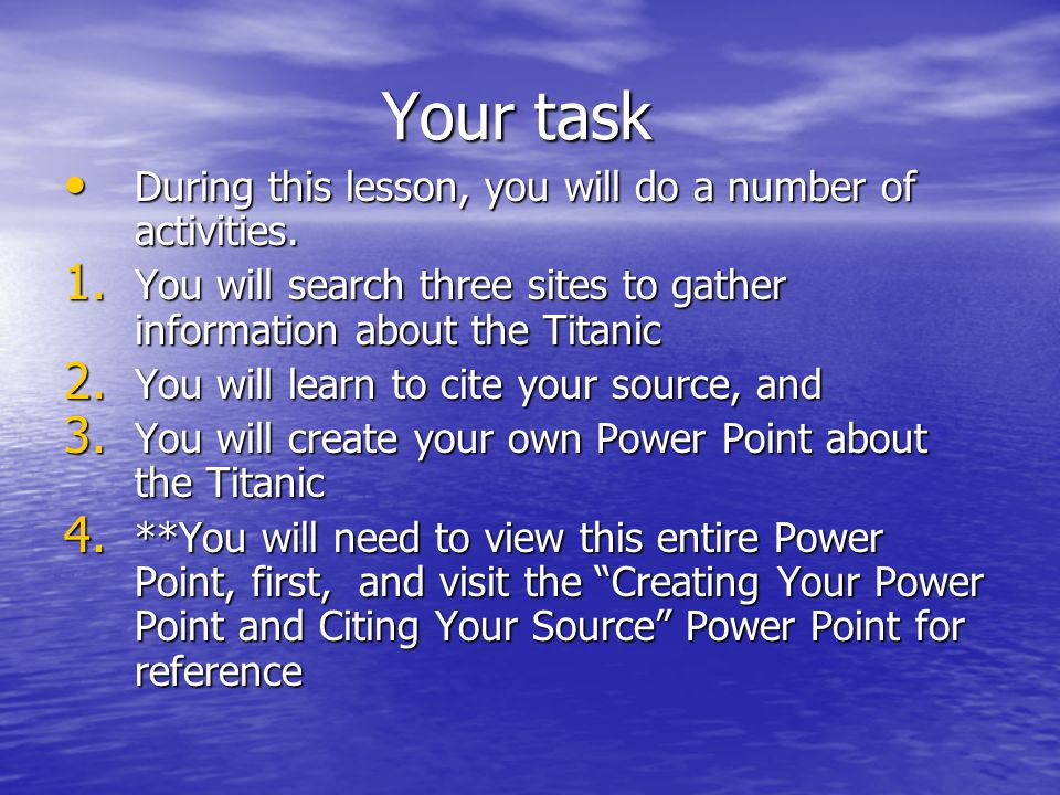 Your task During this lesson, you will do a number of activities.