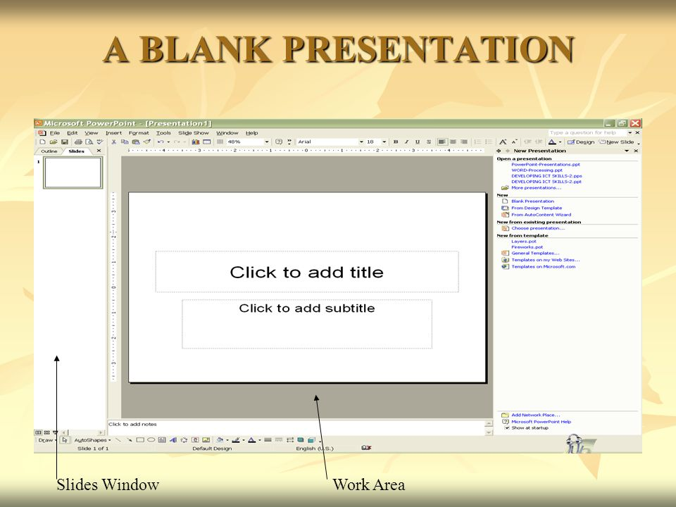 A BLANK PRESENTATION Slides WindowWork Area