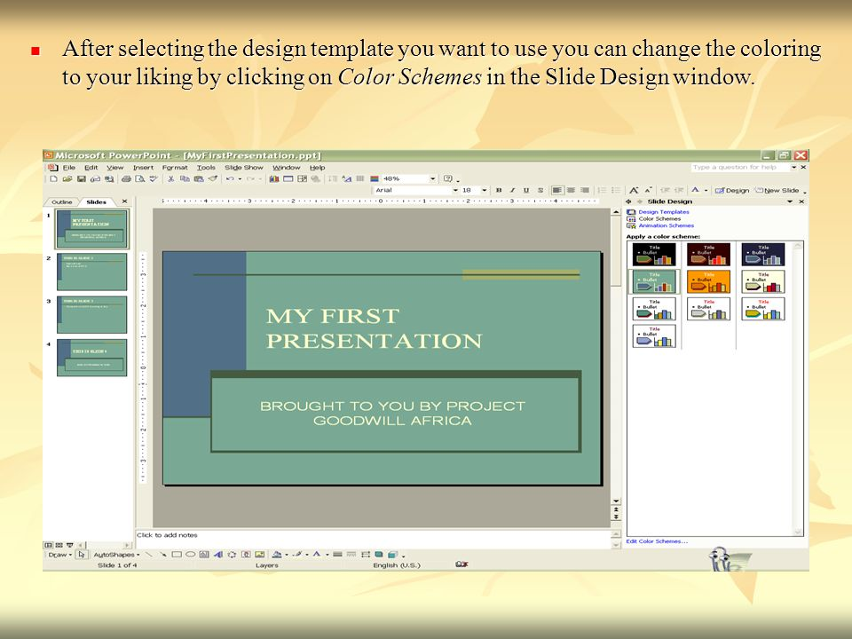 After selecting the design template you want to use you can change the coloring to your liking by clicking on Color Schemes in the Slide Design window.