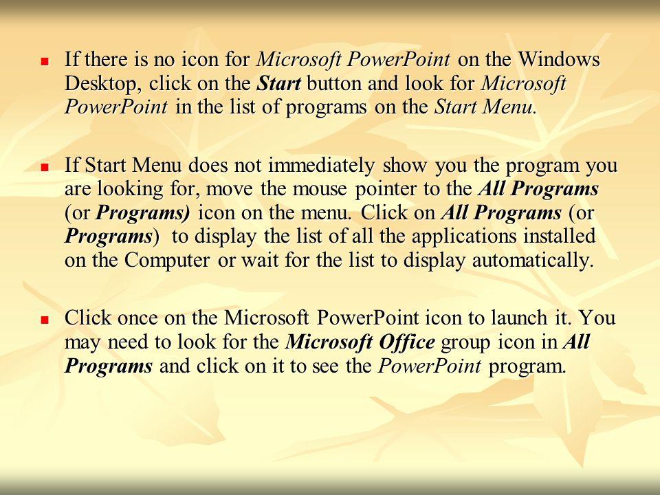 The Microsoft PowerPoint program on the Start Menu