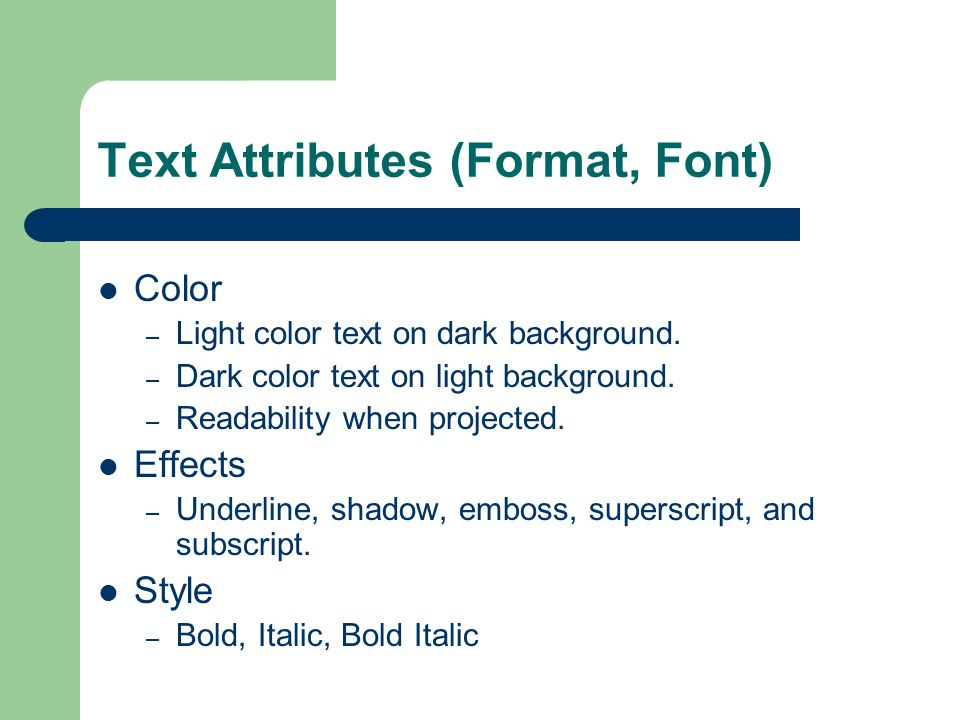 Text Attributes (Format, Font) Color – Light color text on dark background.