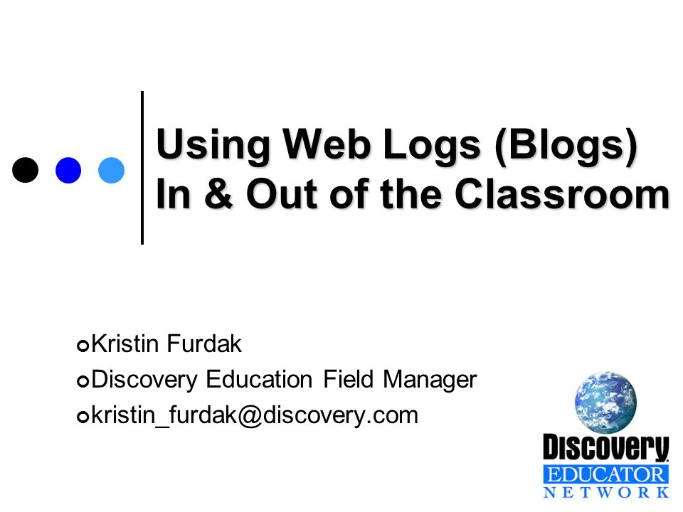 More Weblogs David Warlick's Blogmeister http://classblogmeister.com/ Tony Vincent - Learning in Hand http://learninginhand.com/blog/index.html Discovery Educator Network http://discoveryeducation.typepad.com/ Teacher Leaders Network http://www.teacherleaders.org/diaries.html English Cut http://www.englishcut.com/