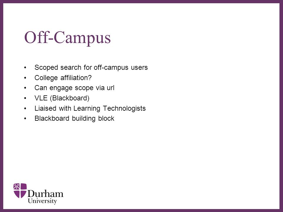 ∂ Off-Campus Scoped search for off-campus users College affiliation.