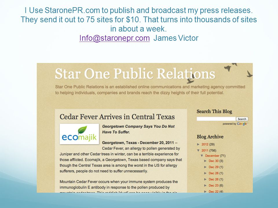 I Use StaronePR.com to publish and broadcast my press releases.