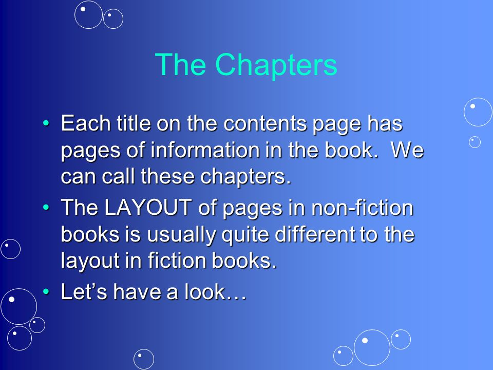 The Chapters Each title on the contents page has pages of information in the book.