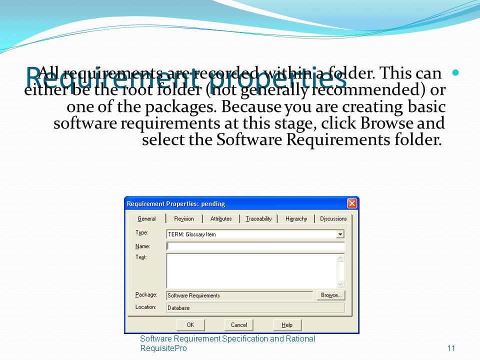 Requirement properties All requirements are recorded within a folder. This can either be the root folder (not generally recommended) or one of the pac