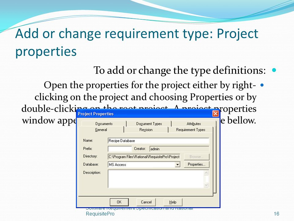 Add or change requirement type: Project properties To add or change the type definitions: Open the properties for the project either by right- clickin