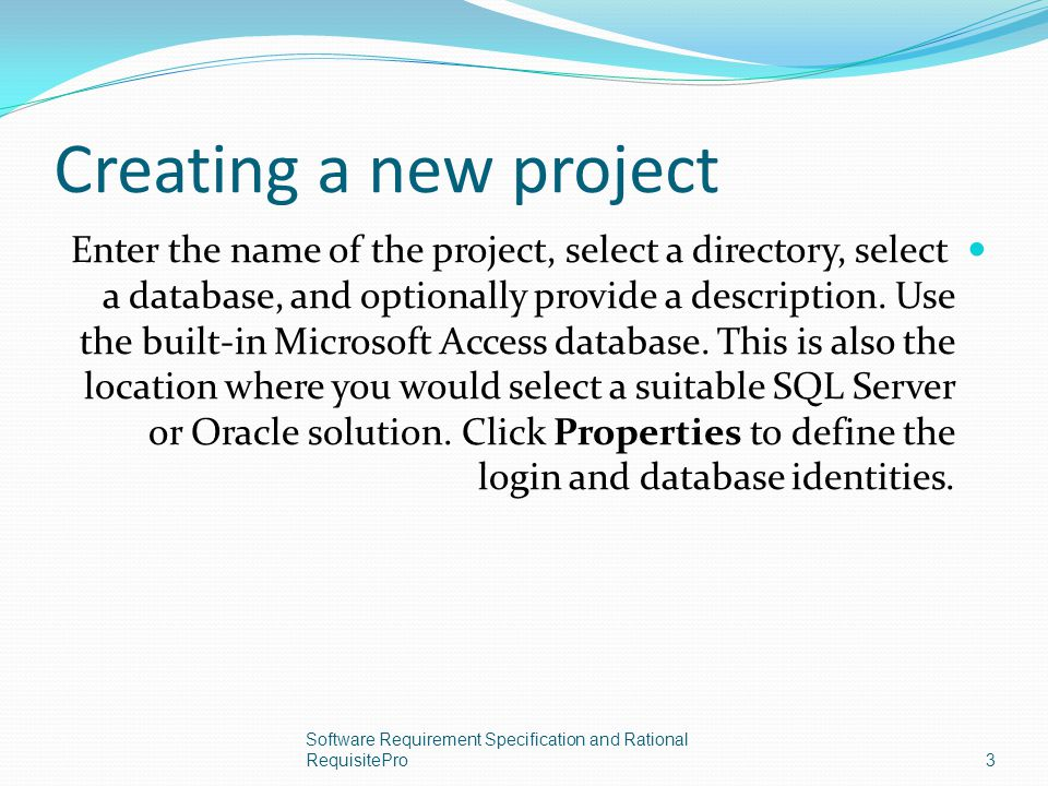 Creating a new project Enter the name of the project, select a directory, select a database, and optionally provide a description. Use the built-in Mi
