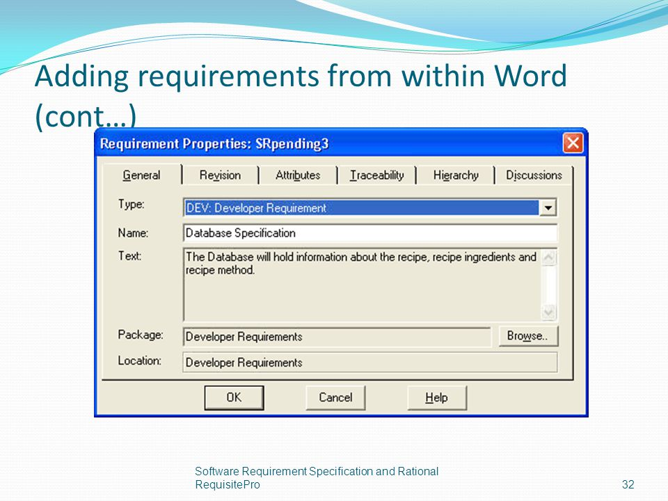 Adding requirements from within Word (cont…) Software Requirement Specification and Rational RequisitePro32