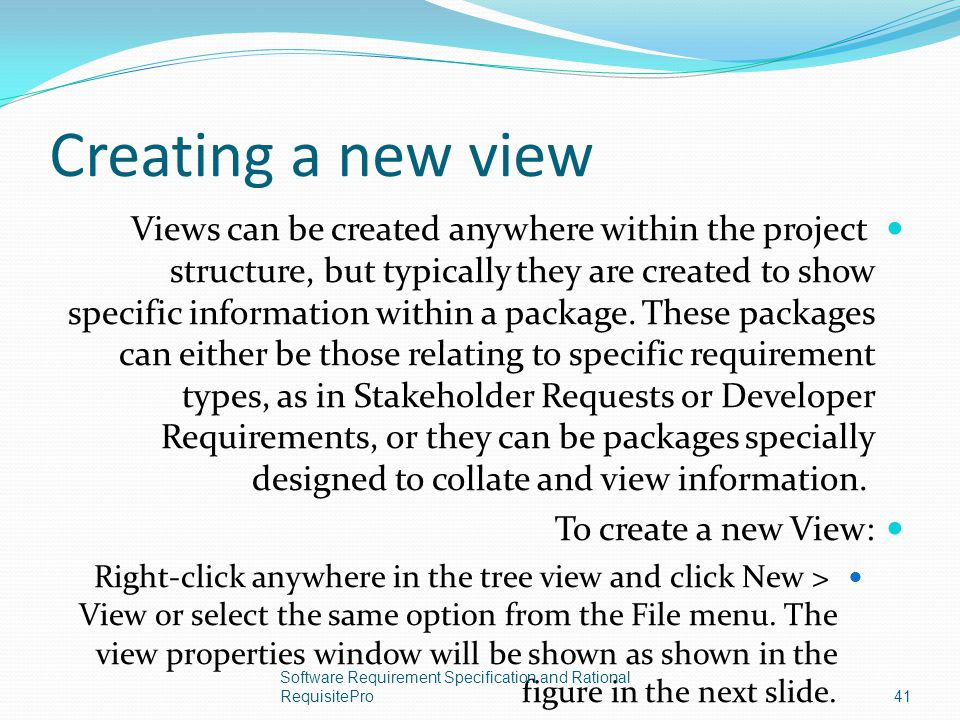 Creating a new view Views can be created anywhere within the project structure, but typically they are created to show specific information within a p