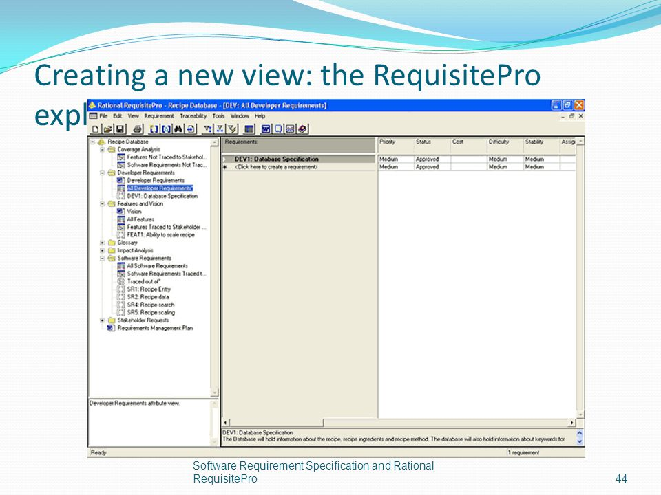 Creating a new view: the RequisitePro explorer Software Requirement Specification and Rational RequisitePro44