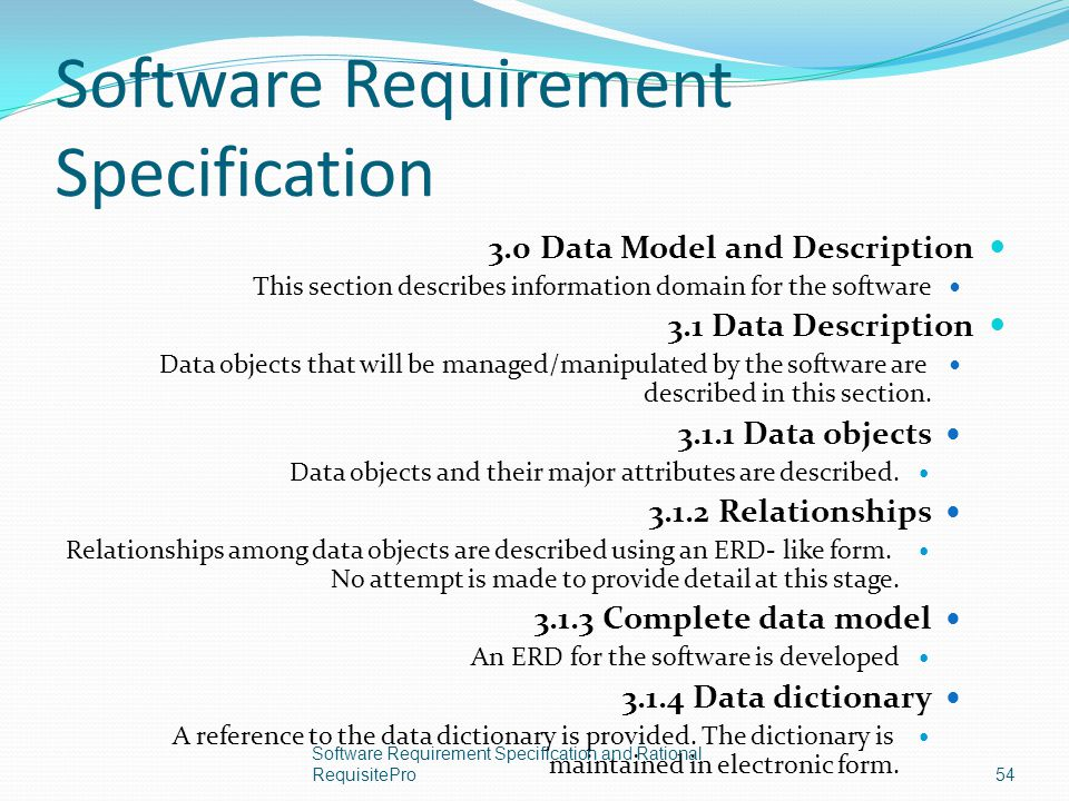 Software Requirement Specification 3.0 Data Model and Description This section describes information domain for the software 3.1 Data Description Data