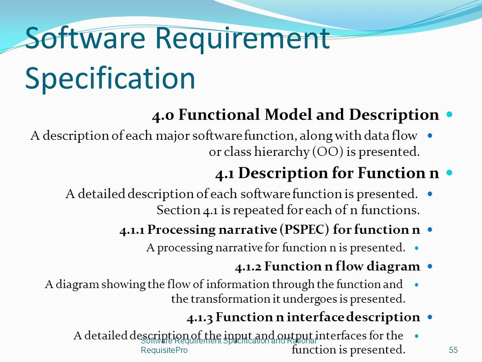 Software Requirement Specification 4.0 Functional Model and Description A description of each major software function, along with data flow or class h