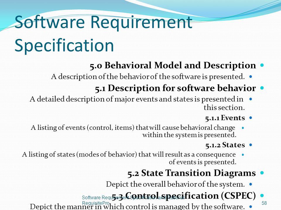 Software Requirement Specification 5.0 Behavioral Model and Description A description of the behavior of the software is presented. 5.1 Description fo