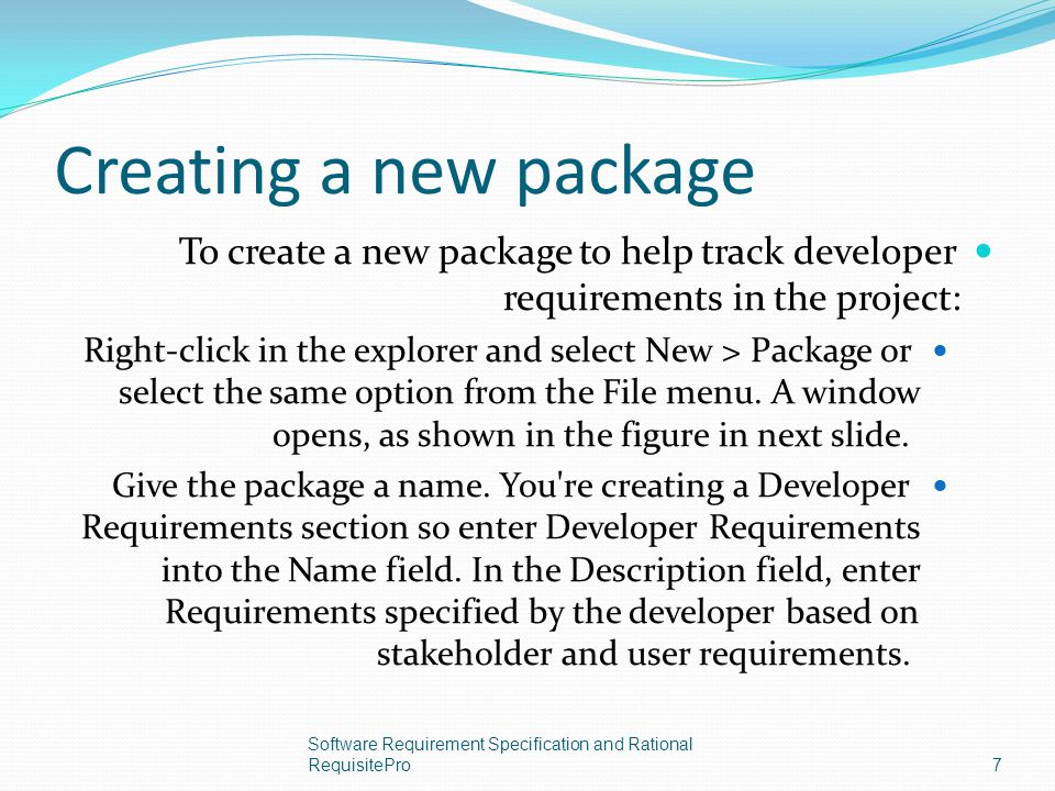 Creating a new package To create a new package to help track developer requirements in the project: Right-click in the explorer and select New > Packa