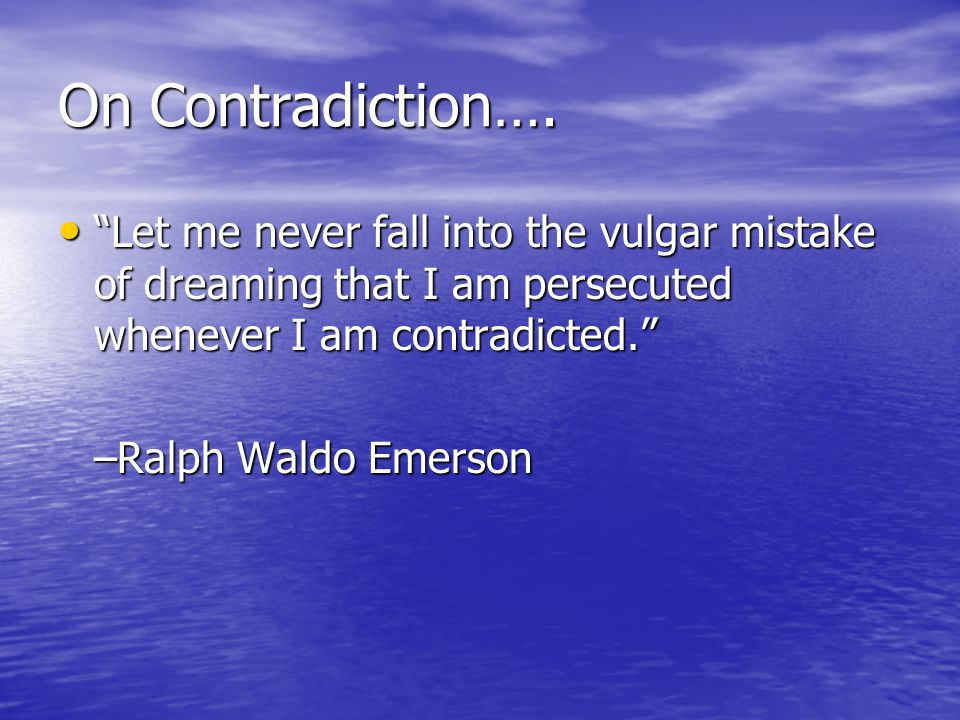 On Contradiction….