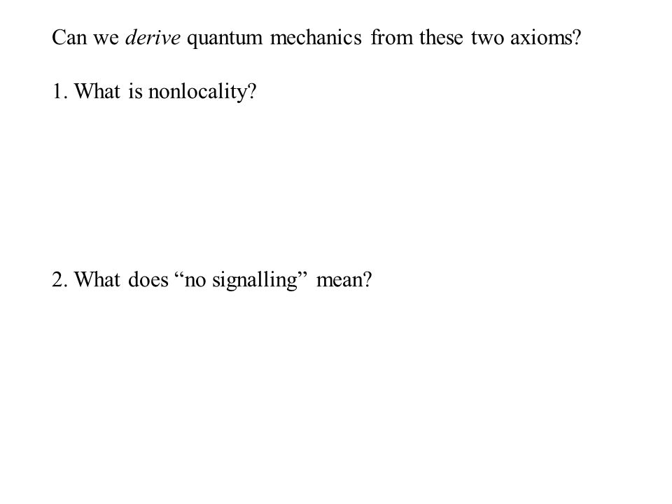 Can we derive quantum mechanics from these two axioms.