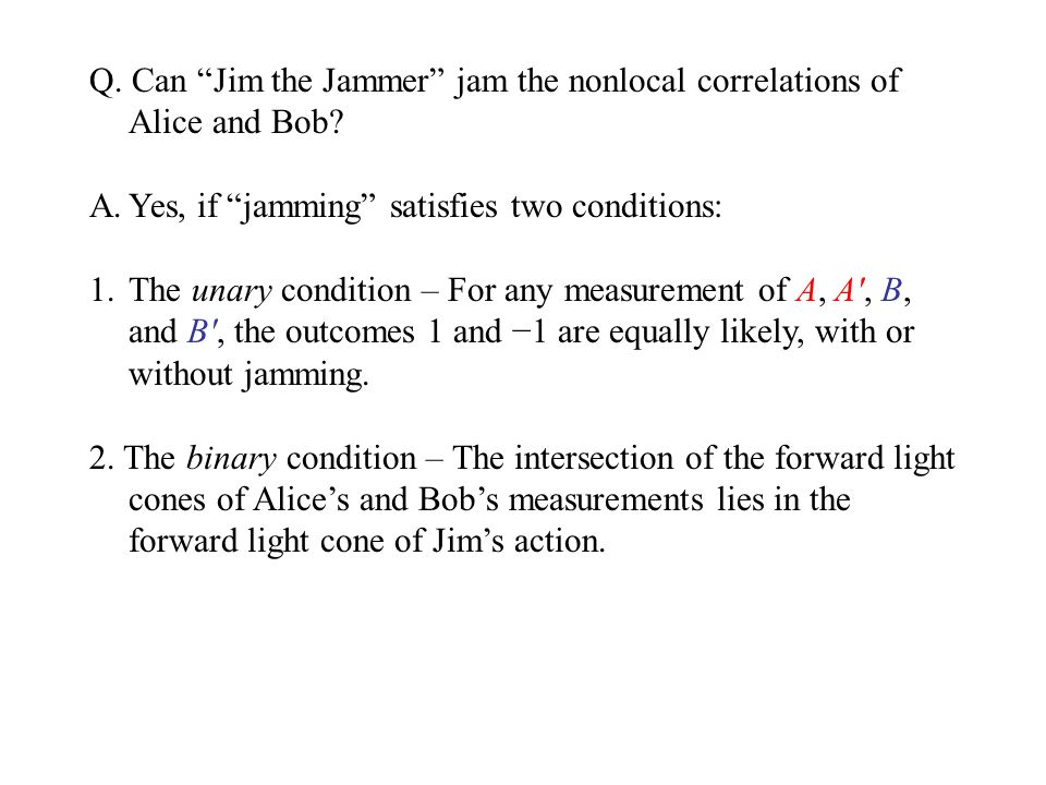 Q. Can Jim the Jammer jam the nonlocal correlations of Alice and Bob.