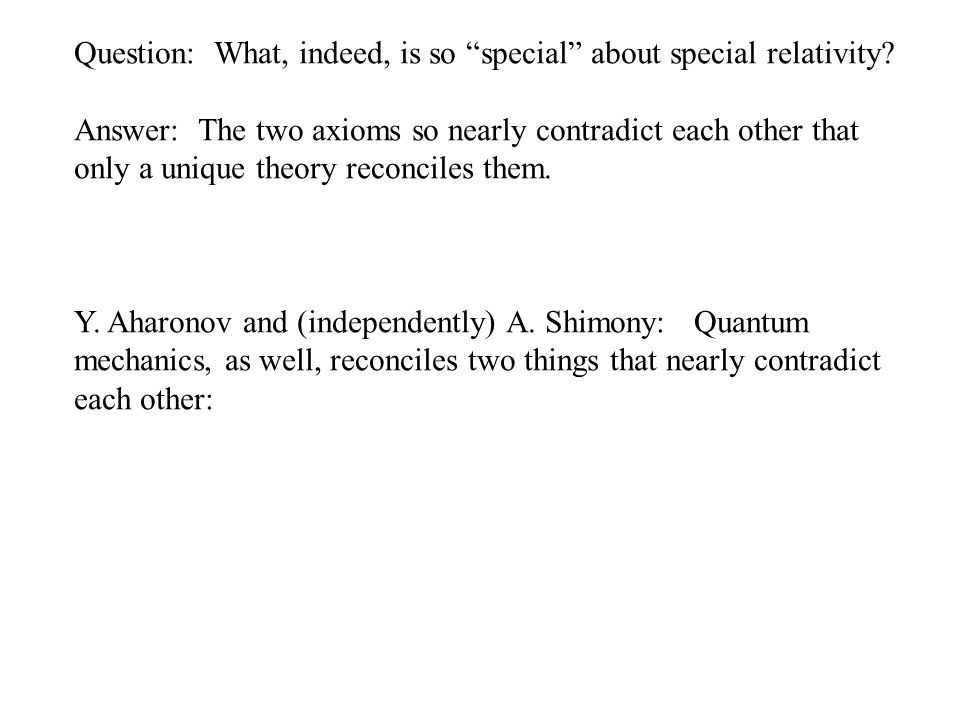 Question: What, indeed, is so special about special relativity.