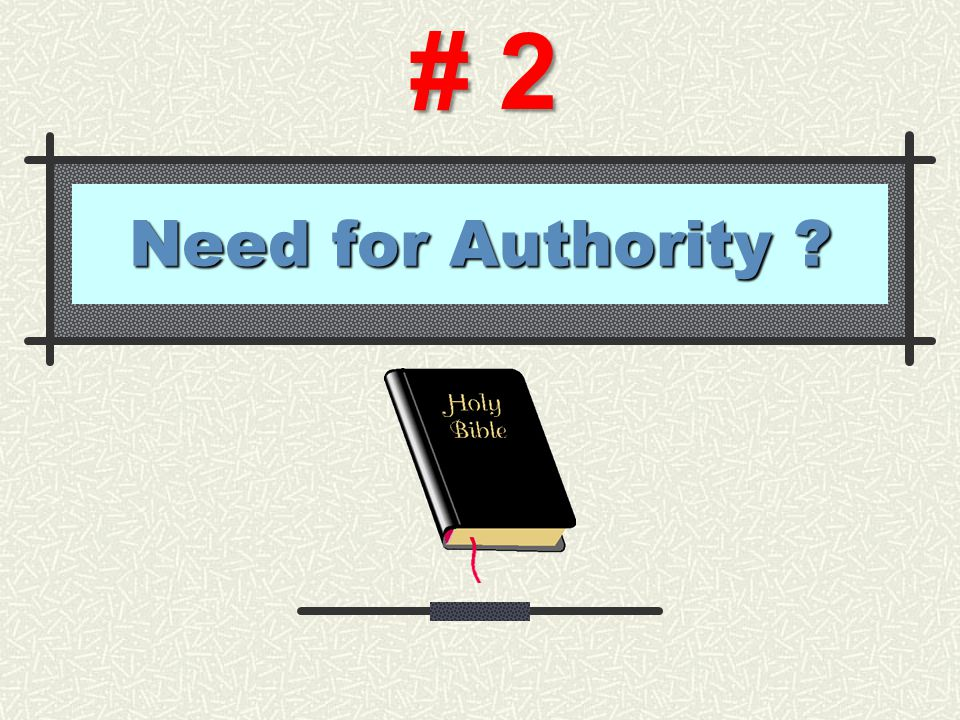 Need for Authority ? # 2