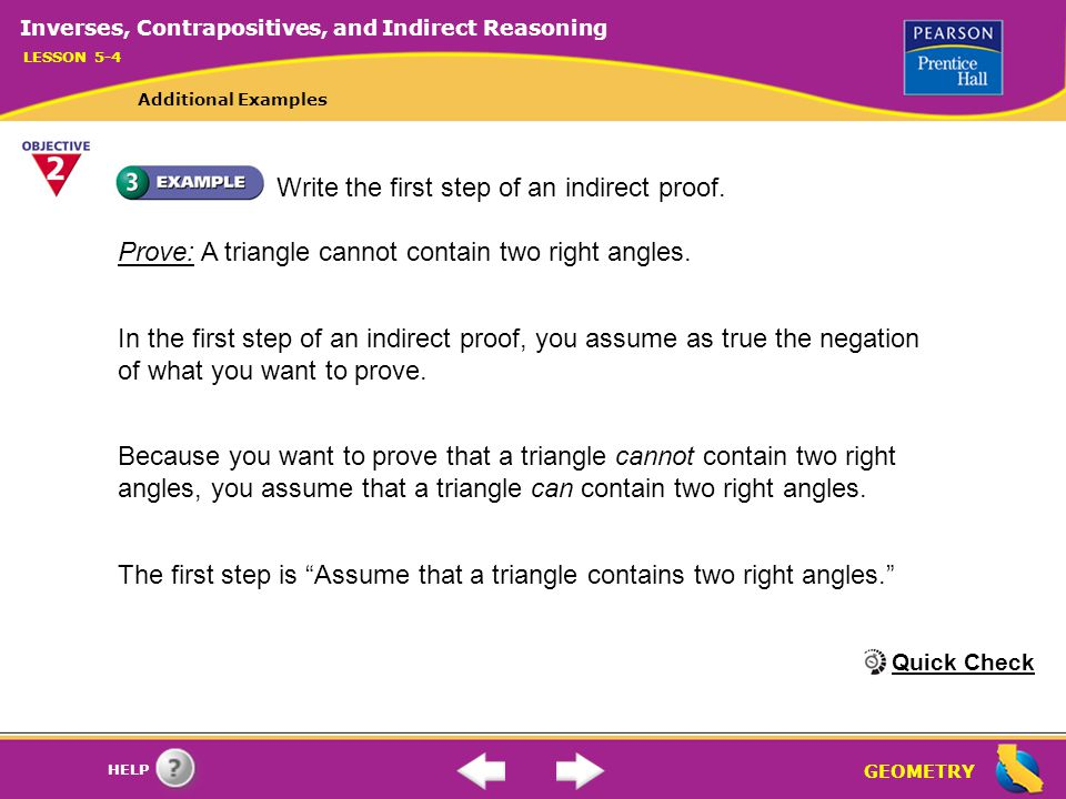 GEOMETRY HELP Two statements contradict each other when they cannot both be true at the same time.