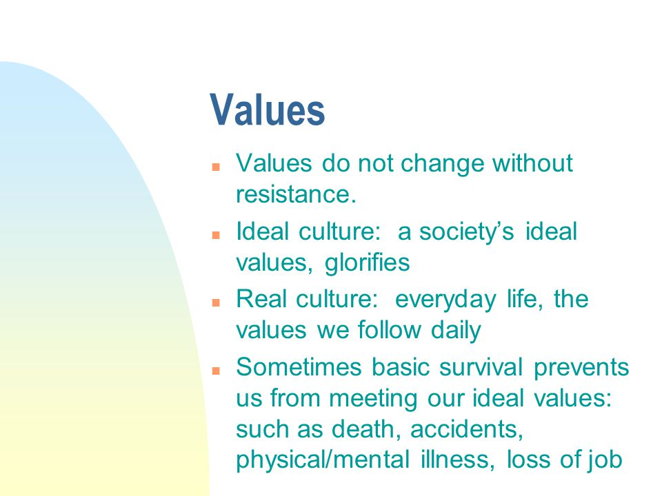 Values n Values do not change without resistance.