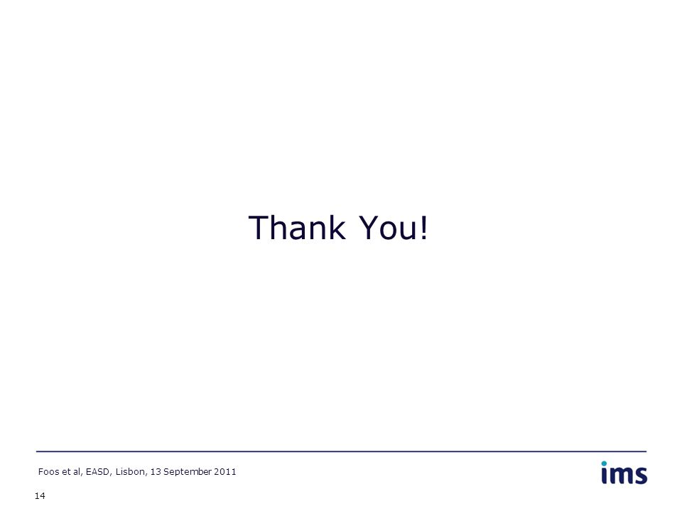 14 Thank You! Foos et al, EASD, Lisbon, 13 September 2011