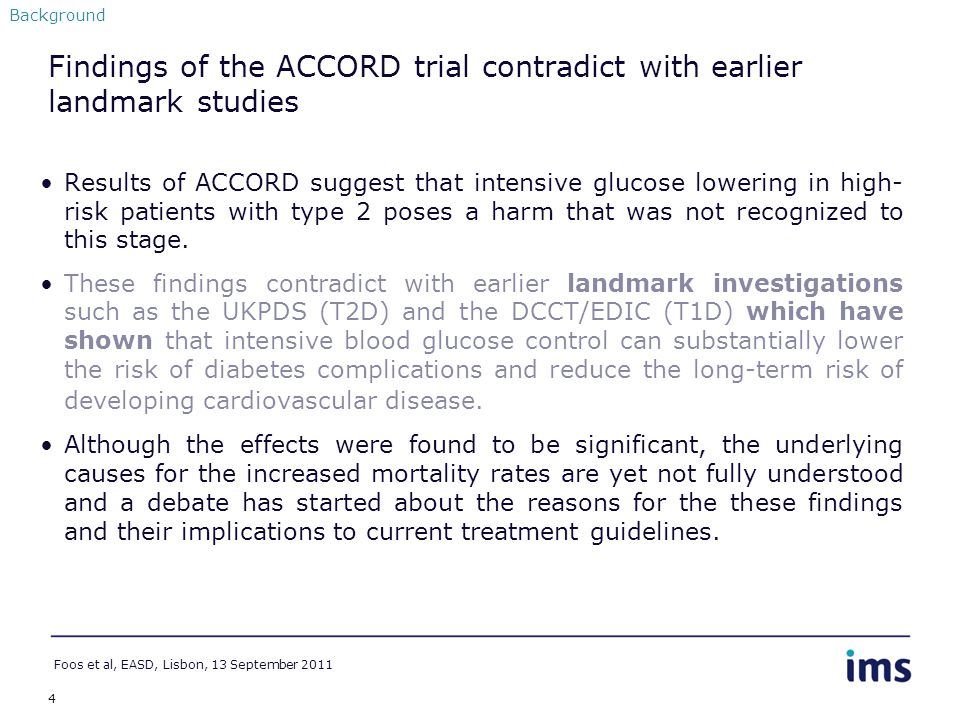 4 Findings of the ACCORD trial contradict with earlier landmark studies Results of ACCORD suggest that intensive glucose lowering in high- risk patien