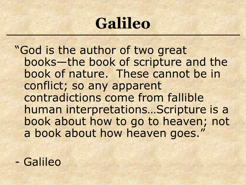 God is the author of two great books—the book of scripture and the book of nature.