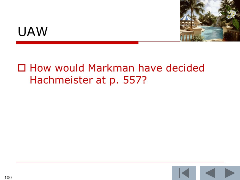 UAW  How would Markman have decided Hachmeister at p. 557 100