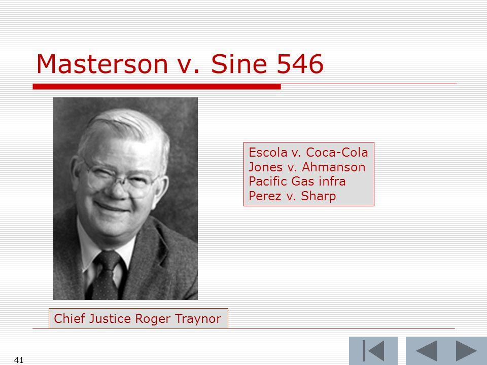 Masterson v. Sine 546 41 Chief Justice Roger Traynor Escola v.