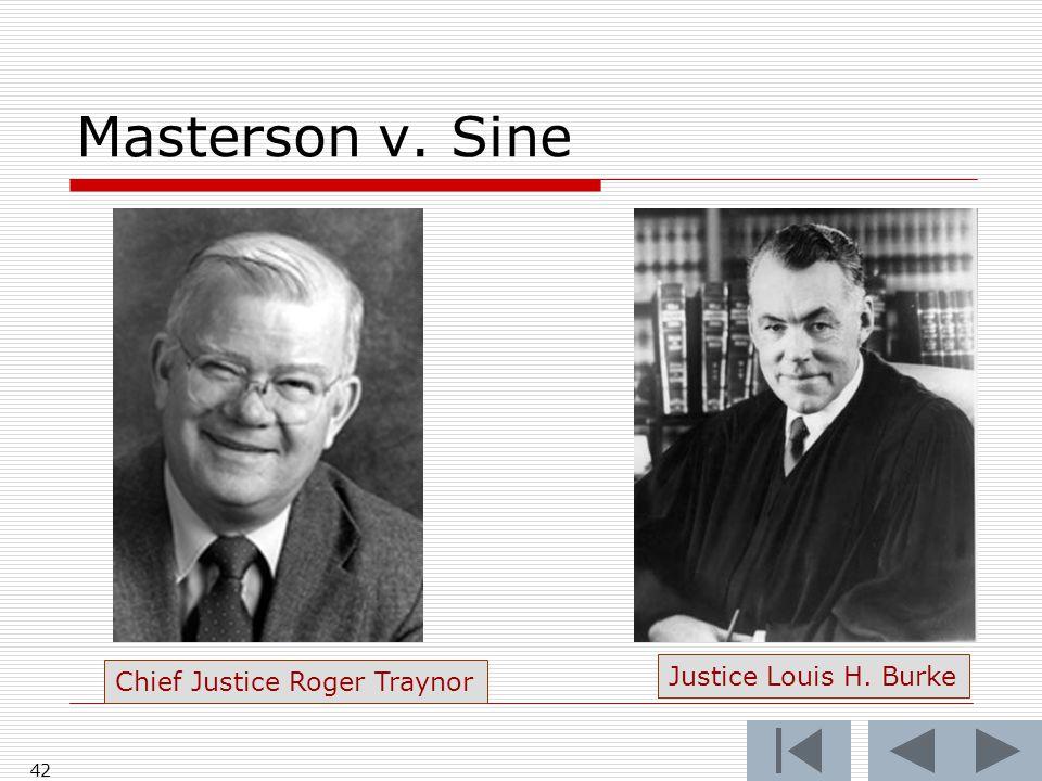 Masterson v. Sine 42 Chief Justice Roger Traynor Justice Louis H. Burke